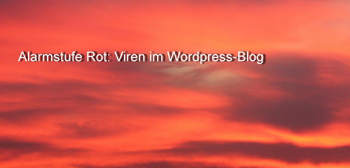 Alarmstufe Rot: Virus php_trojan_2 im Wordpress-blog gefunden!
